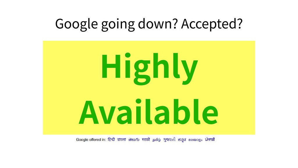 Google going down? Accepted? Highly Available