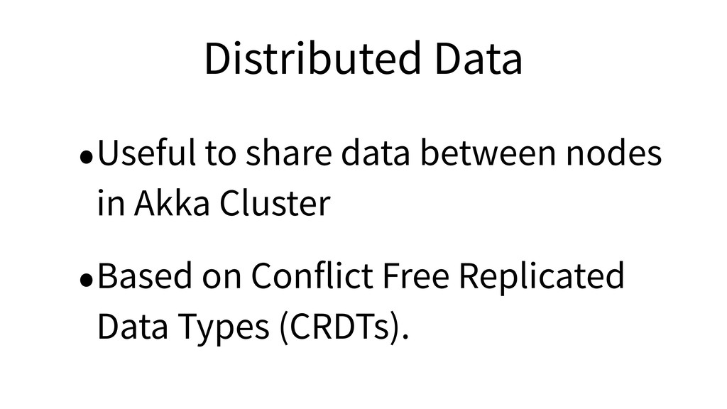 Distributed Data •Useful to share data between ...