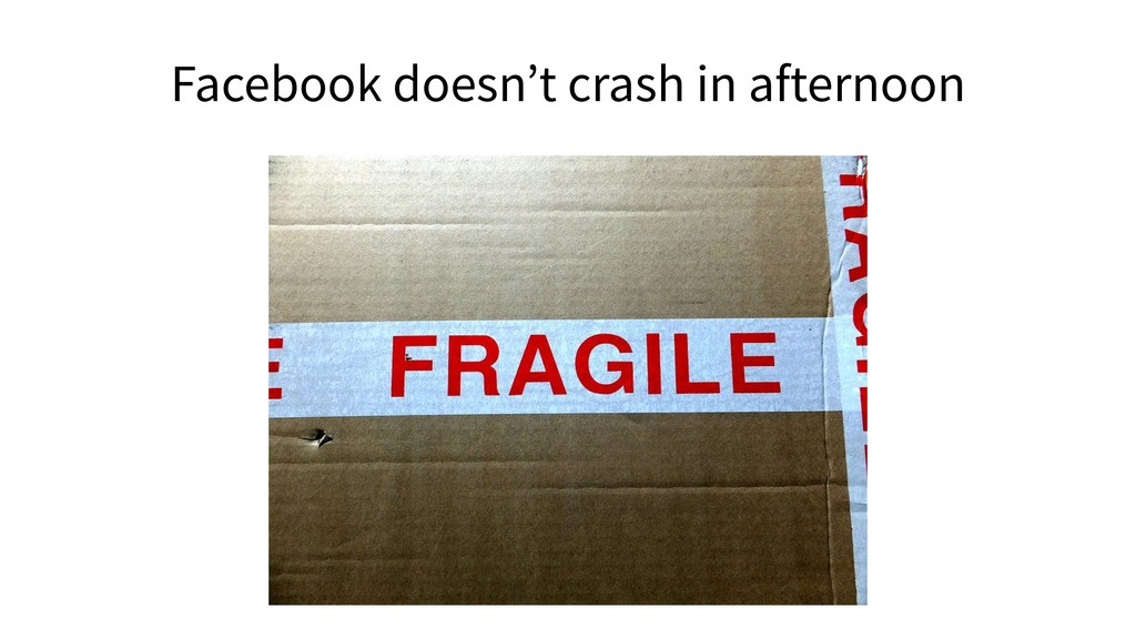 Facebook doesn't crash in afternoon