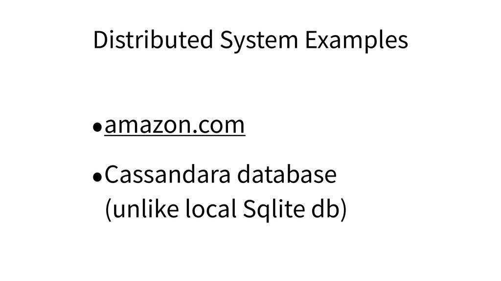 Distributed System Examples •amazon.com •Cassan...