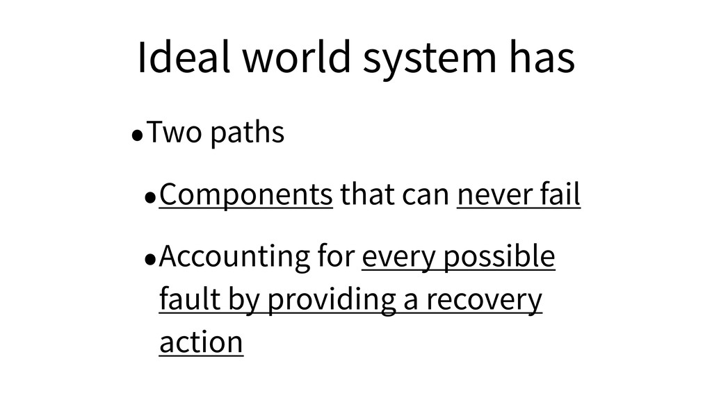 Ideal world system has •Two paths •Components t...