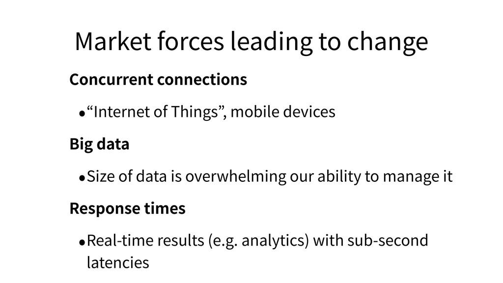 Market forces leading to change Concurrent conn...