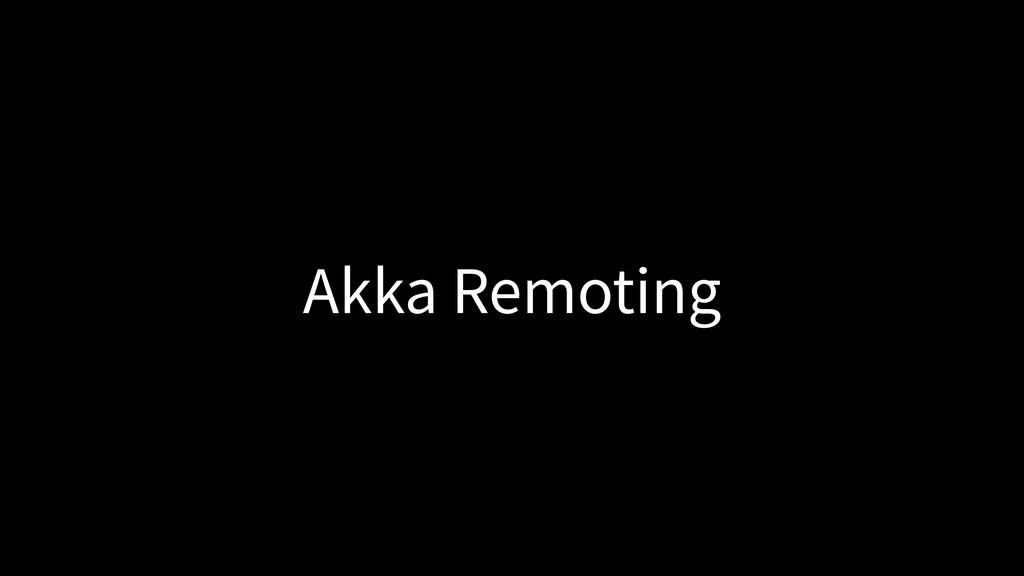 Akka Remoting