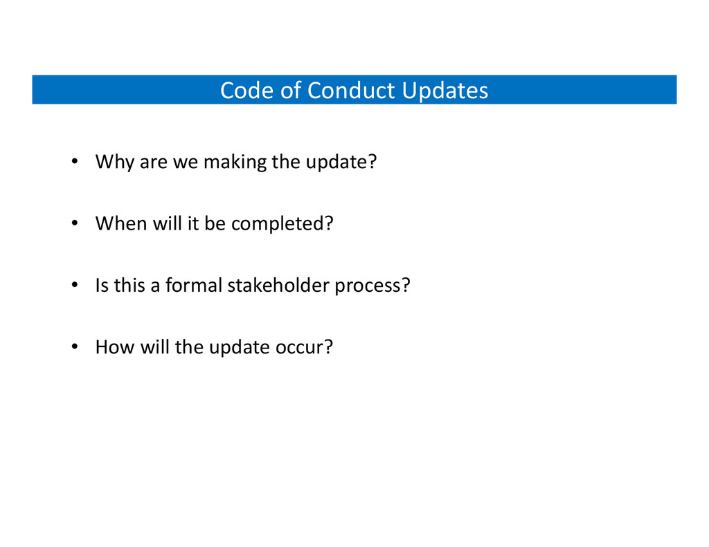 Code of Conduct Updates • Why are we making the...