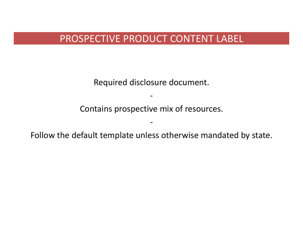 PROSPECTIVE PRODUCT CONTENT LABEL Required disc...