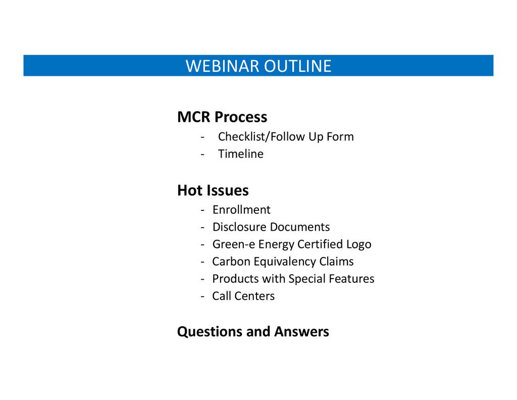 WEBINAR OUTLINE MCR Process ‐ Checklist/Follow ...