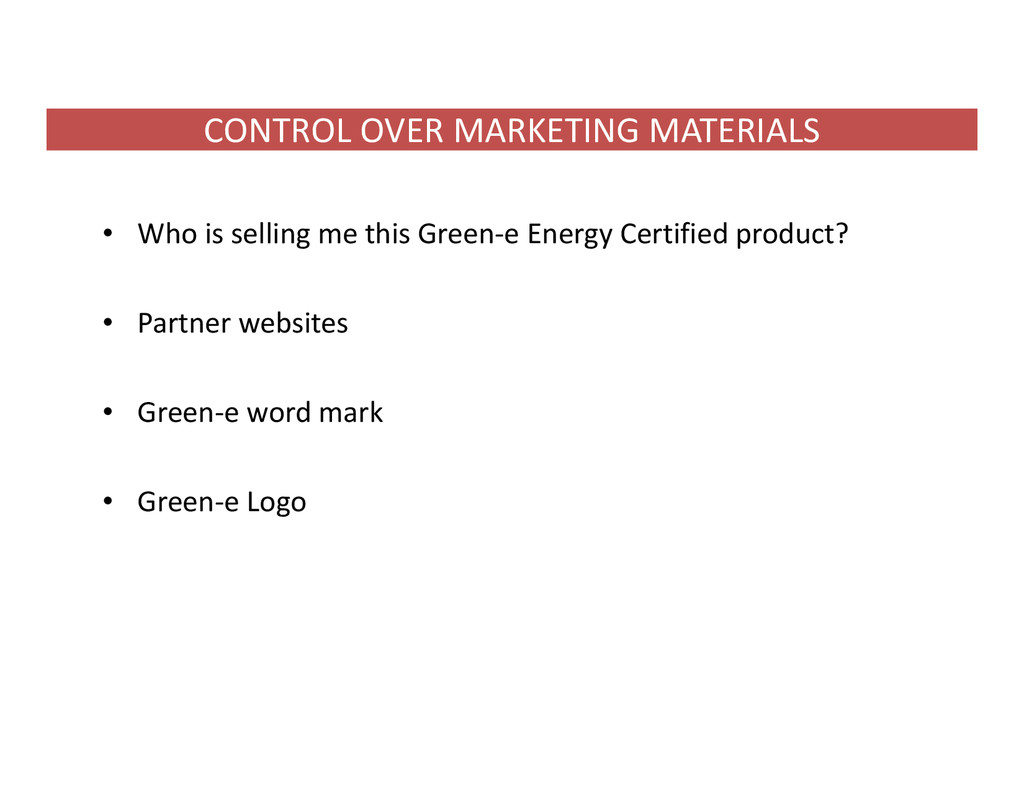 CONTROL OVER MARKETING MATERIALS • Who is selli...