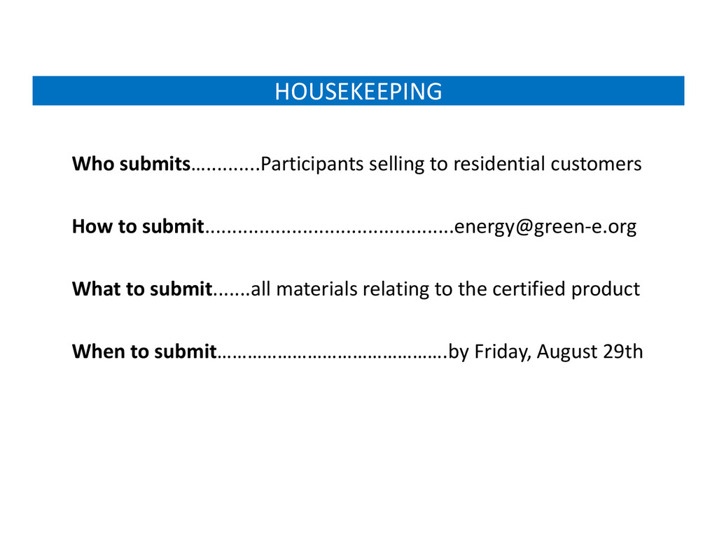 HOUSEKEEPING Who submits…..........Participants...
