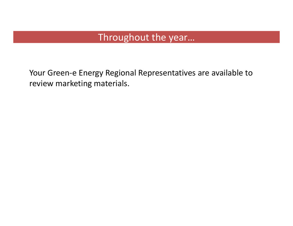 Throughout the year… Your Green‐e Energy Region...