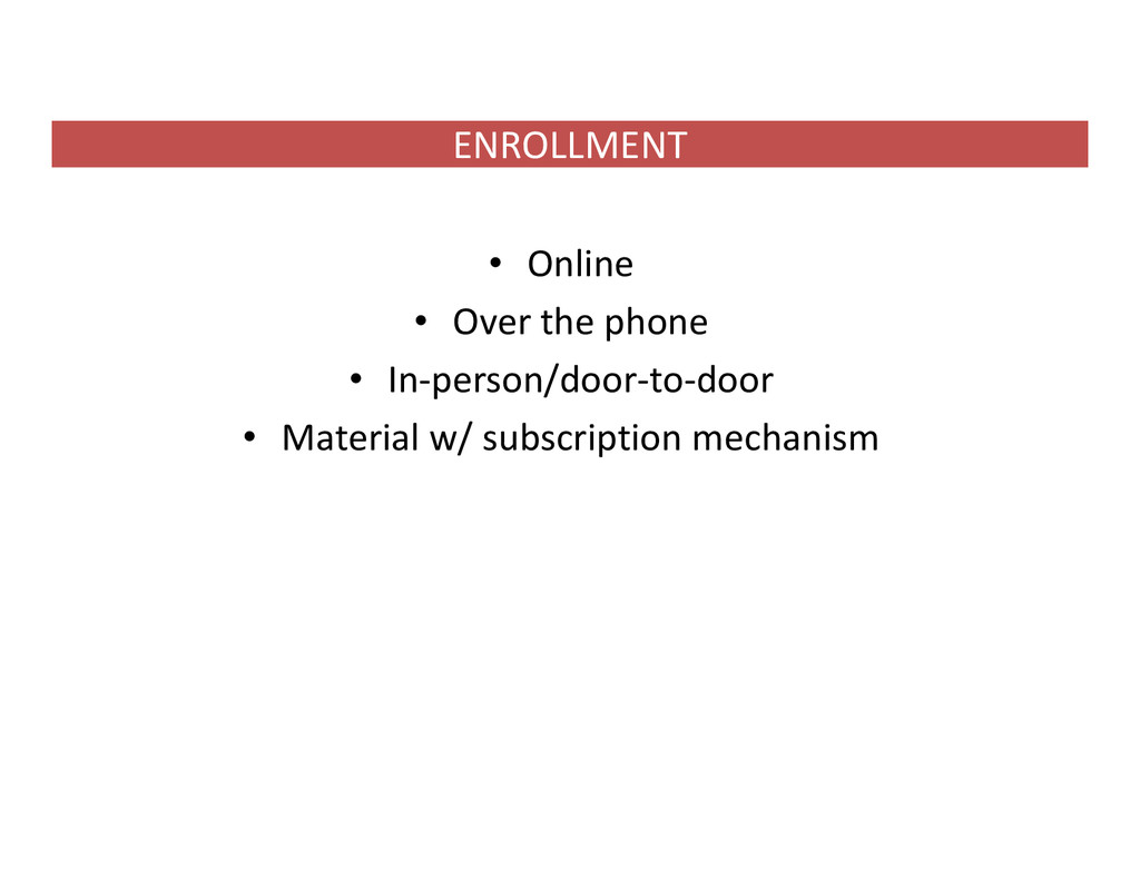 ENROLLMENT • Online • Over the phone • In‐perso...