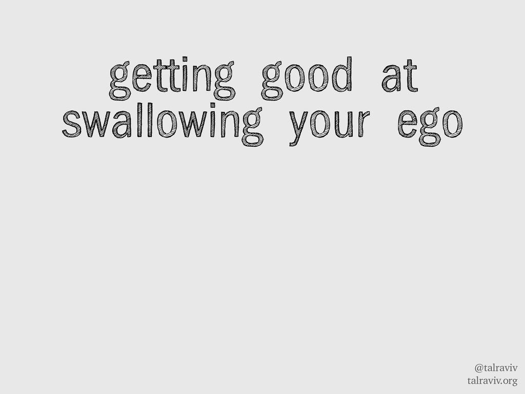 @talraviv talraviv.org getting good at swallowi...