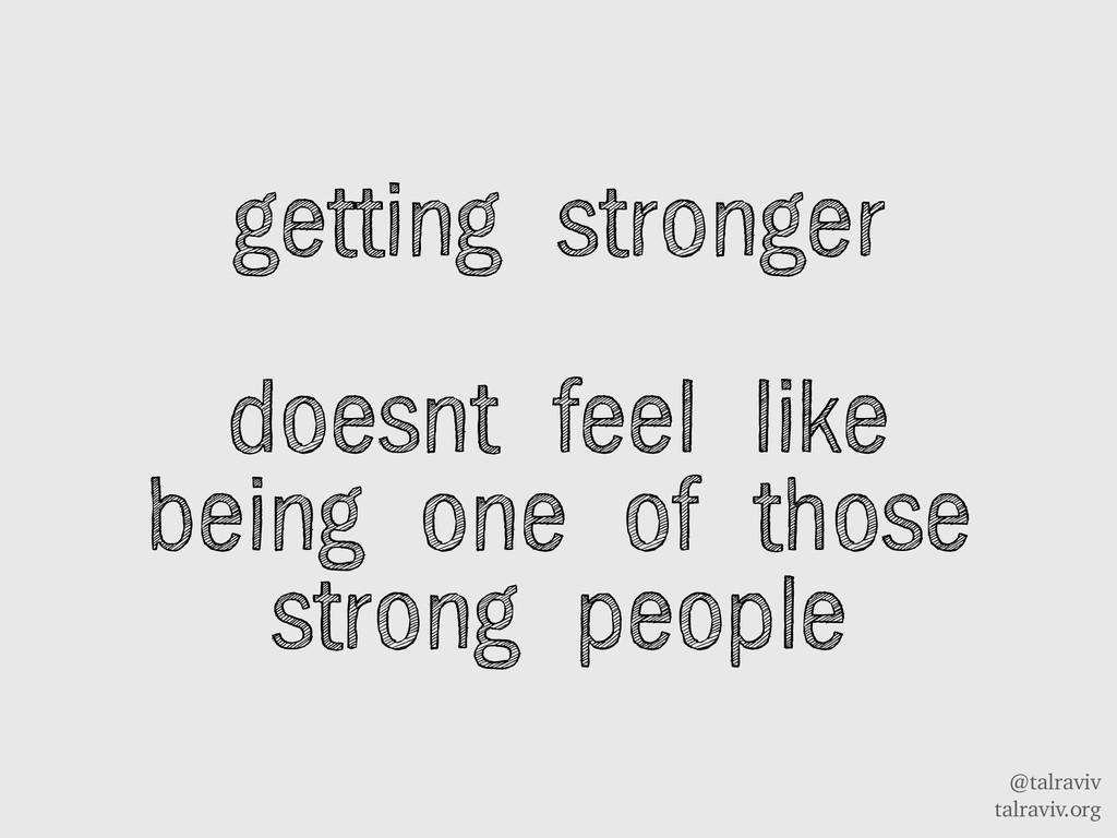 @talraviv talraviv.org getting stronger doesnt ...