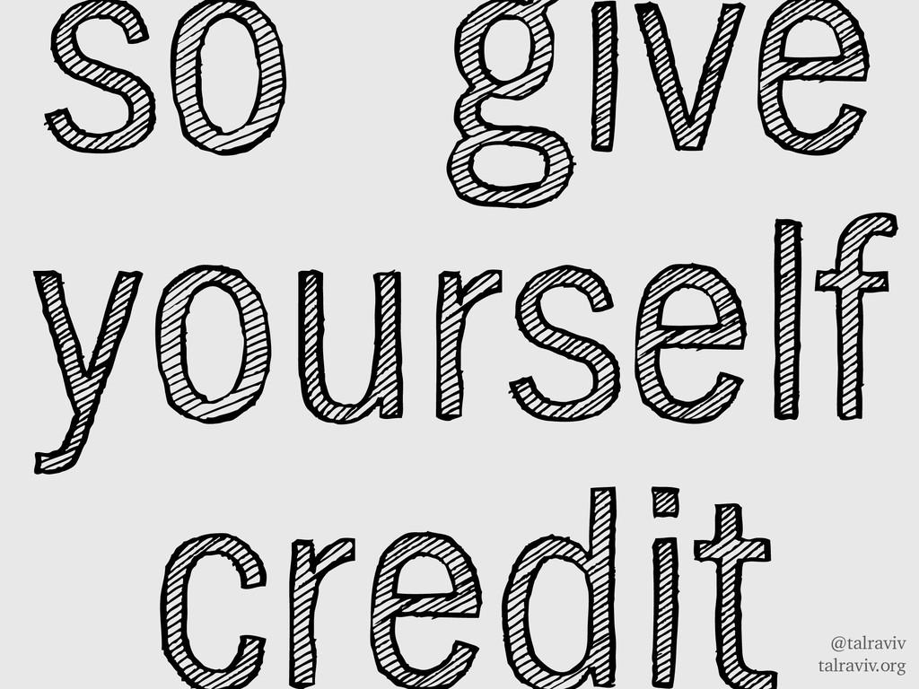 @talraviv talraviv.org so give yourself credit