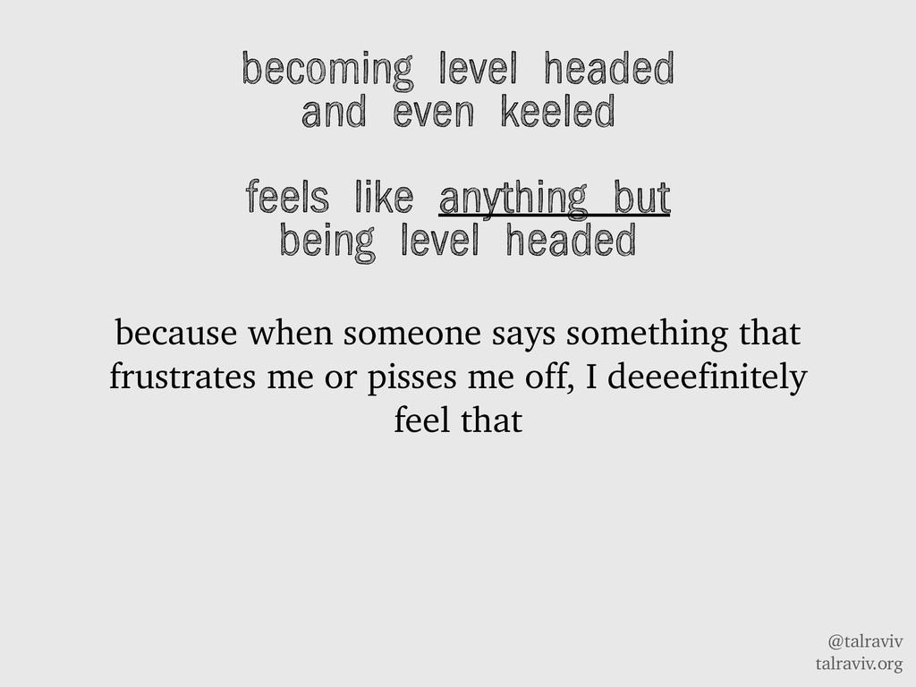 @talraviv talraviv.org becoming level headed an...