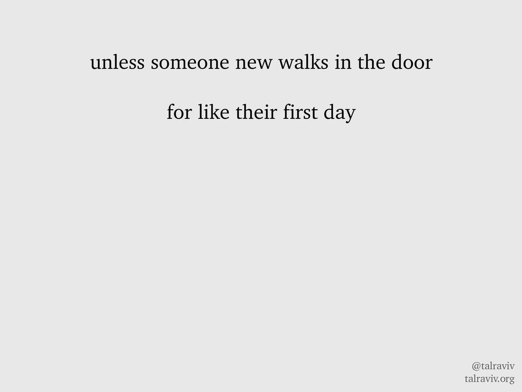 @talraviv talraviv.org unless someone new walks...