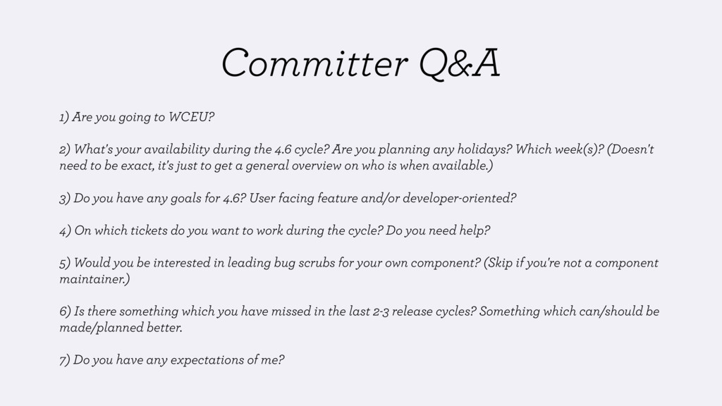 Committer Q&A 1) Are you going to WCEU? 2) What...