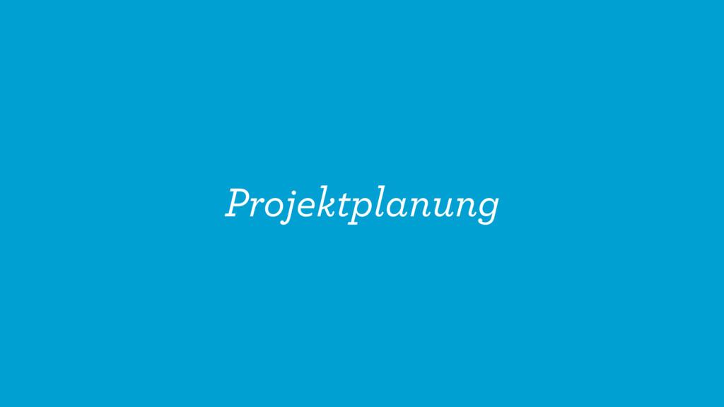 Projektplanung