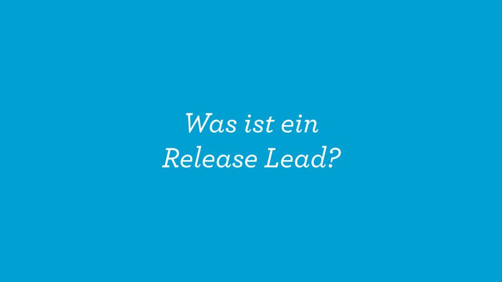 Was ist ein Release Lead?