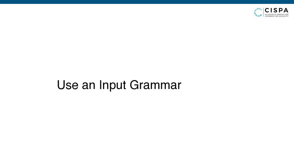 Use an Input Grammar
