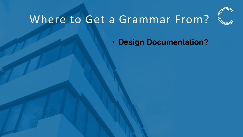 Where to Get a Grammar From? • Design Documenta...