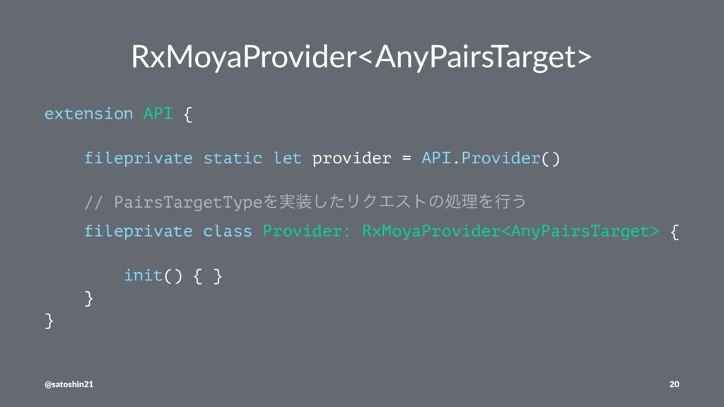 RxMoyaProvider<AnyPairsTarget> extension API { ...