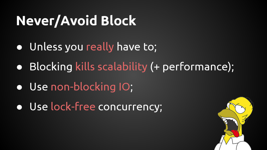Never/Avoid Block ● Unless you really have to; ...