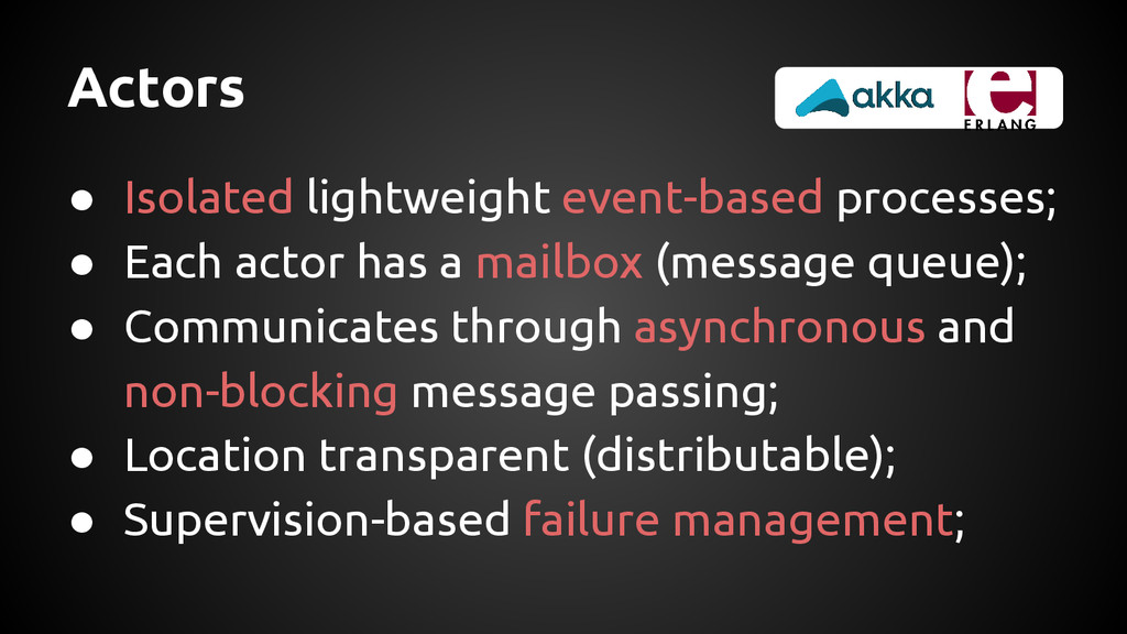 Actors ● Isolated lightweight event-based proce...