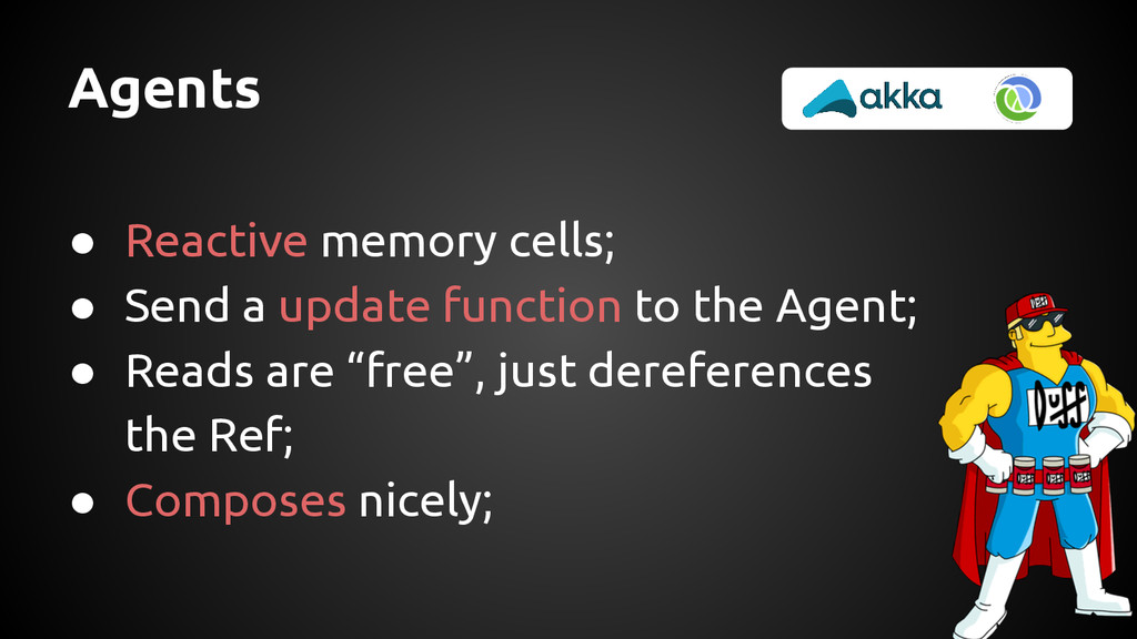 Agents ● Reactive memory cells; ● Send a update...