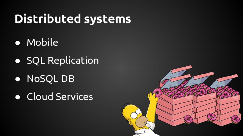 ● Mobile ● SQL Replication ● NoSQL DB ● Cloud S...