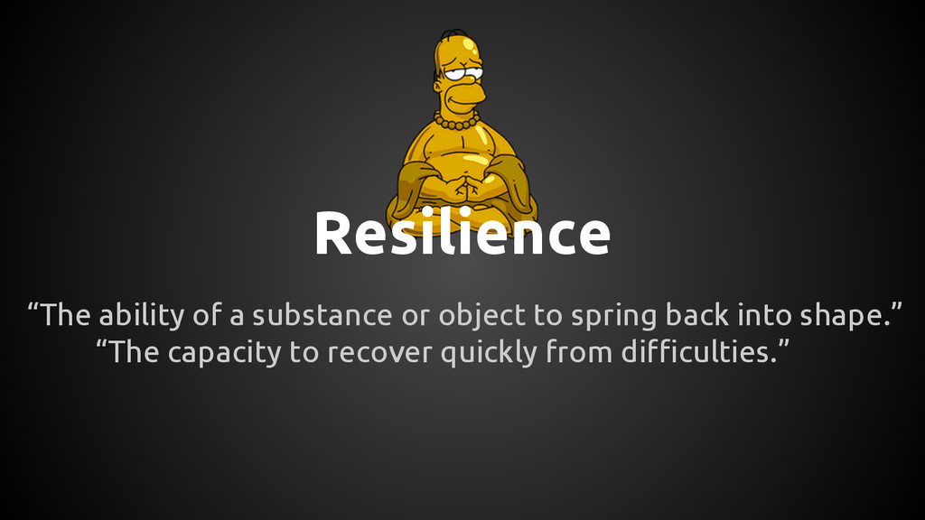 """Resilience """"The ability of a substance or objec..."""