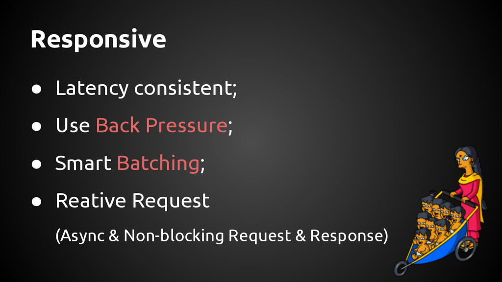 ● Latency consistent; ● Use Back Pressure; ● Sm...