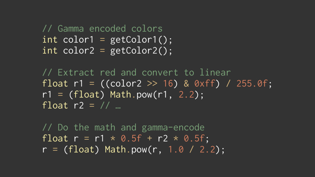 // Gamma encoded colors int color1 = getColor1...