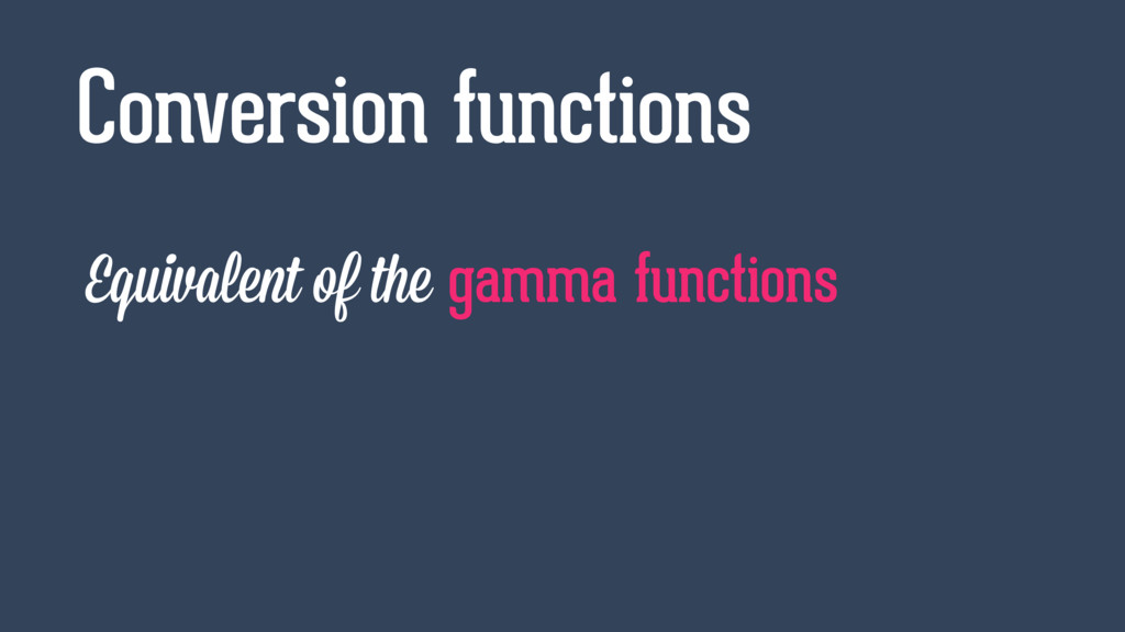 Equivalent of the gamma functions Conversion fu...