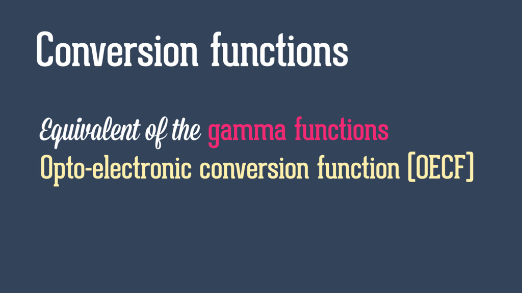 Equivalent of the gamma functions Opto-electron...