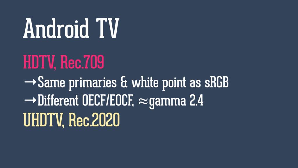 HDTV, Rec.709 →Same primaries & white point as ...