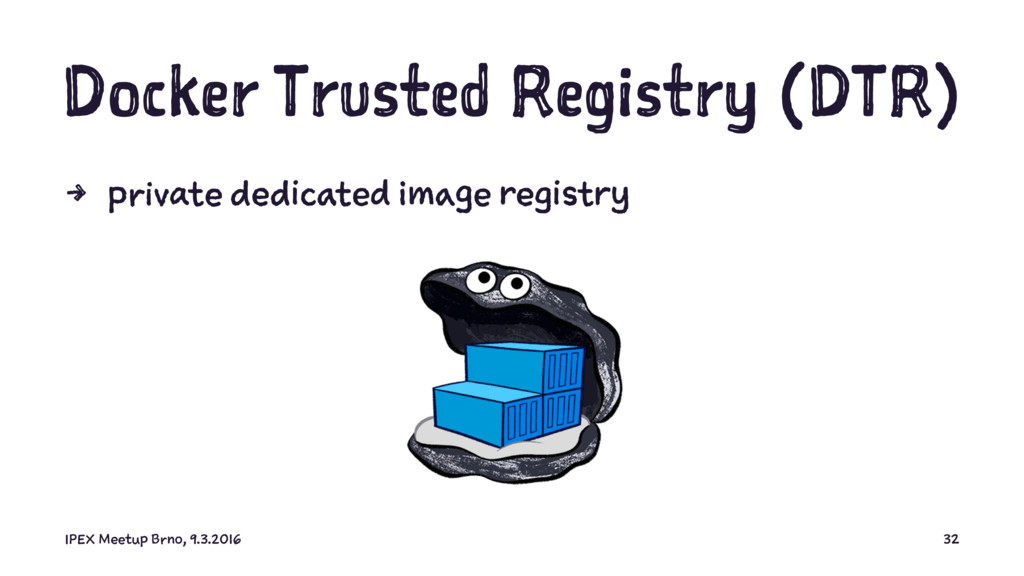 Docker Trusted Registry (DTR) 4 private dedicat...