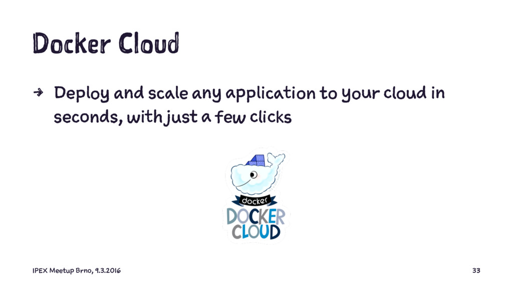 Docker Cloud 4 Deploy and scale any application...