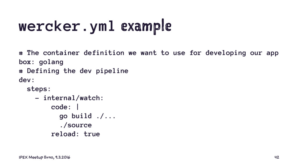 wercker.yml example # The container definition ...