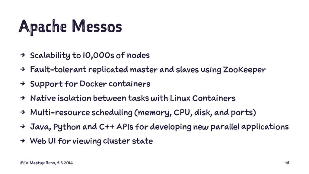 Apache Messos 4 Scalability to 10,000s of nodes...