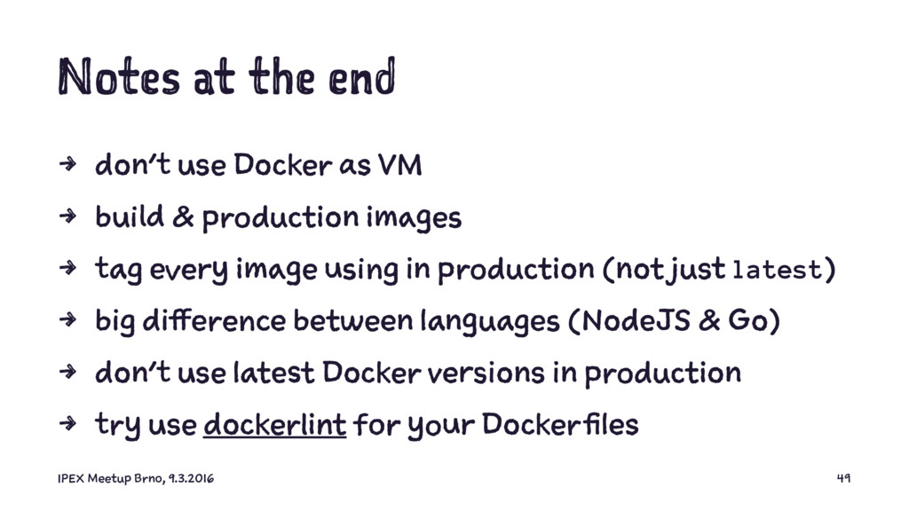 Notes at the end 4 don't use Docker as VM 4 bui...