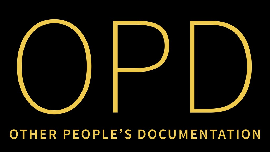 OPD OTHER PEOPLE'S DOCUMENTATION