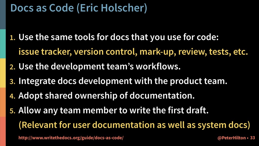 Docs as Code (Eric Holscher) 1. Use the same to...