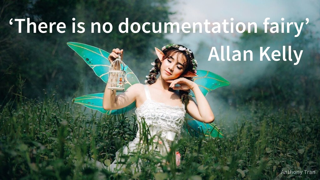'There is no documentation fairy' Allan Kelly A...