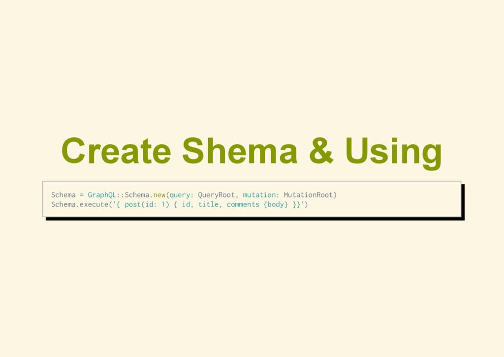 Create Shema & Using S c h e m a = G r a p h Q ...