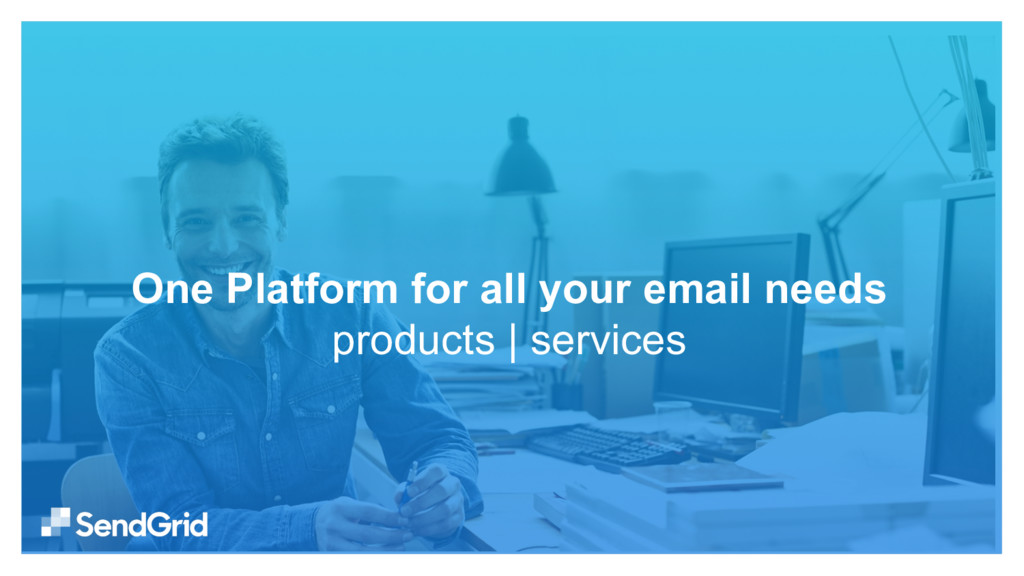 One Platform for all your email needs products ...