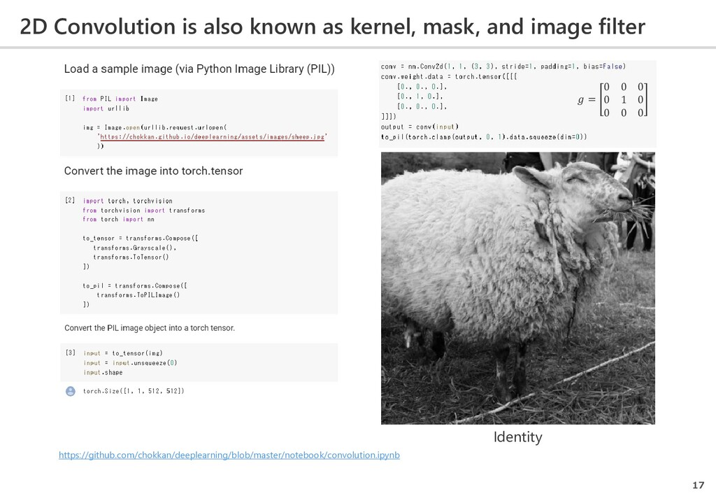 2D Convolution is also known as kernel, mask, a...