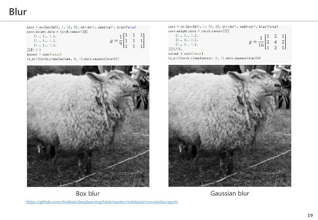 Blur 19  = 1 16 1 2 1 2 4 2 1 2 1 Gaussian blur...