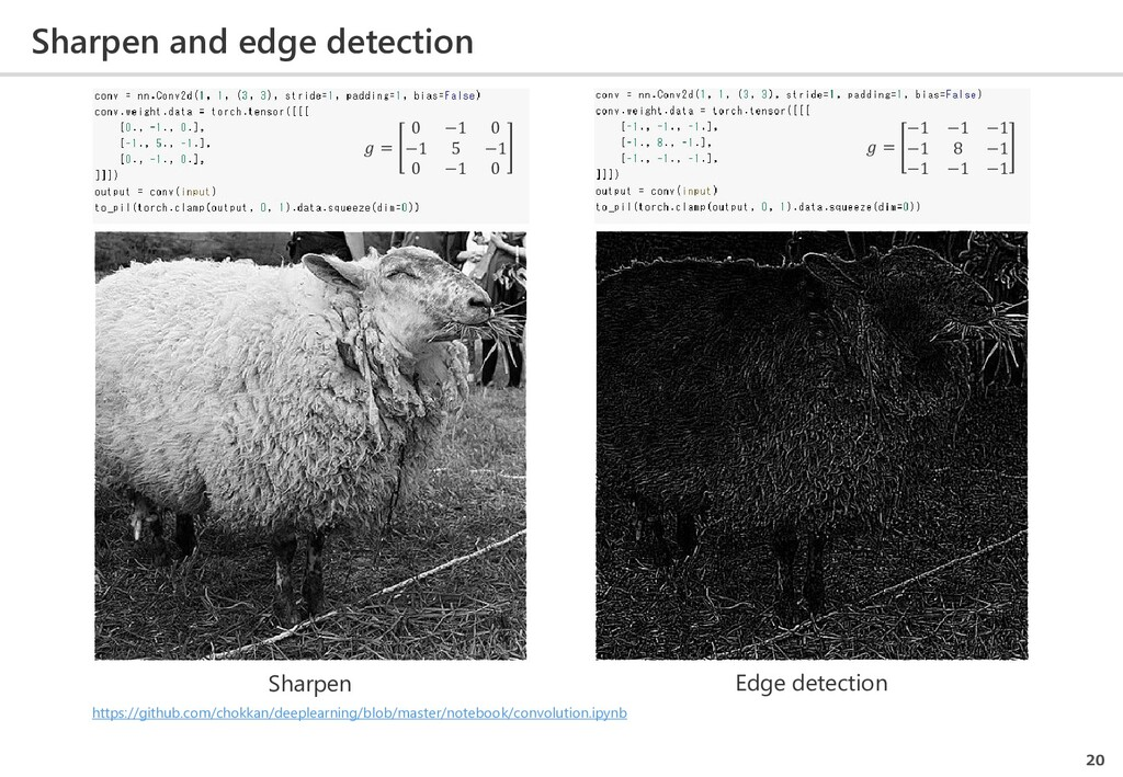 Sharpen and edge detection 20  = −1 −1 −1 −1 8 ...