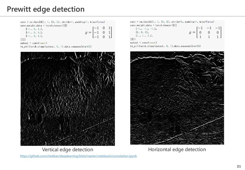 Prewitt edge detection 21  = −1 −1 −1 0 0 0 1 1...
