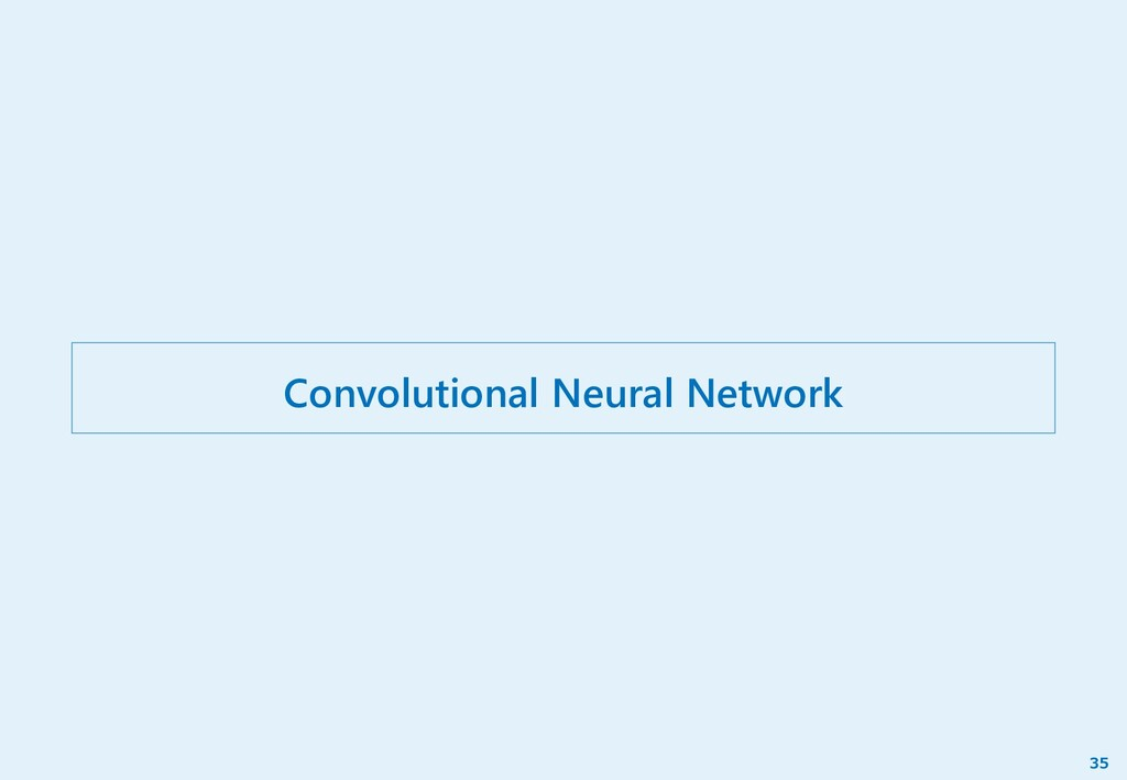 Convolutional Neural Network 35